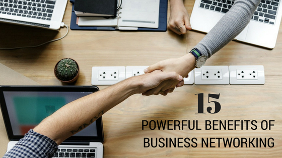 15 Powerful Benefits of Business Networking