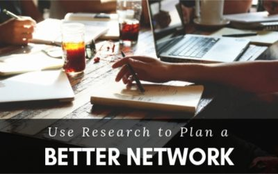 Use Research to Plan a Better Network